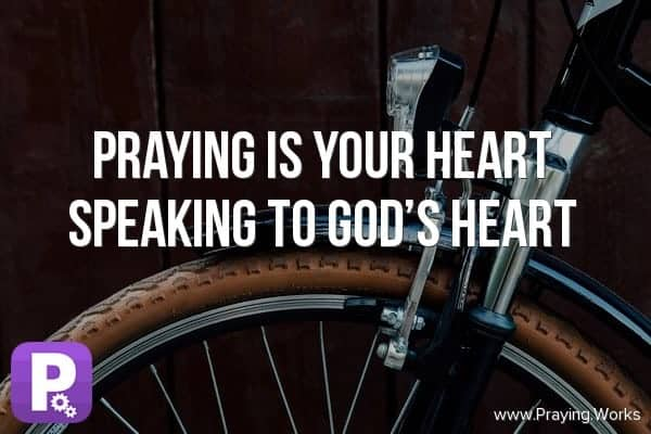 Praying…is Your Heart Speaking to God's Heart