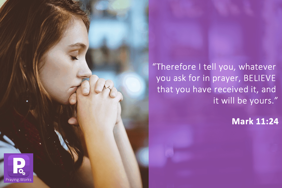 If you BELIEVE that your prayers have been heard by God, then it has been heard by HIM. All you have to do is believe