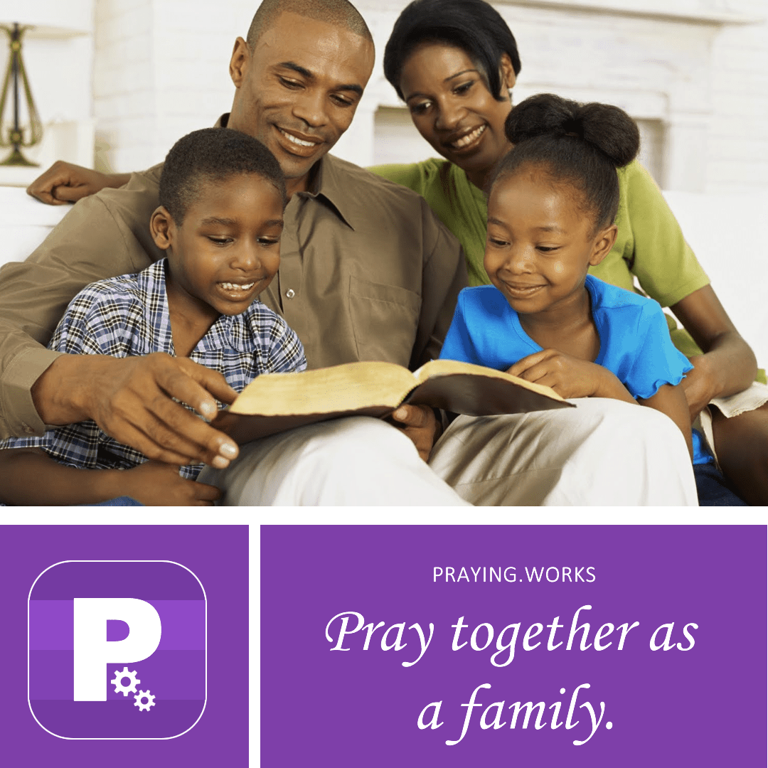 pray together as a family with the praying works app