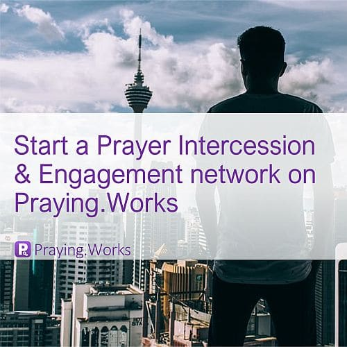 Start your Prayer Intercession & Engagement Network